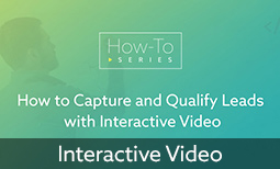 How to Generate Leads with Interactive Video