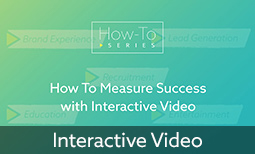 How to Measure Success with Interactive Video