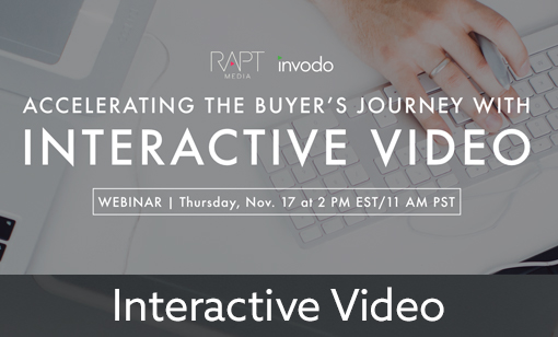 Interactive Webinar: Accelerating the Buyer's Journey With Interactive Video