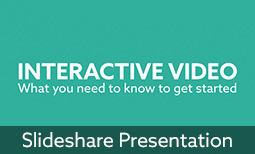 What You Need to Know to Get Started with Interactive Video