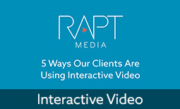 5 Ways Our Clients Are Using Interactive Video