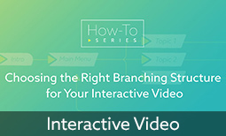 How to Choose the Right Branching Structure for Your Interactive Video